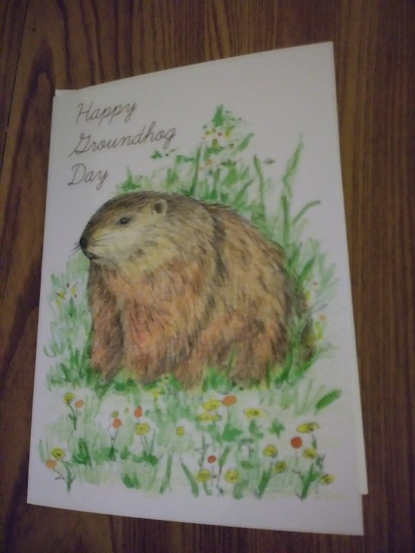 Best Wishes Ghog Day Card Sku#1778 Verse:Best wishes for a very happy groundhog day and a beautiful spring