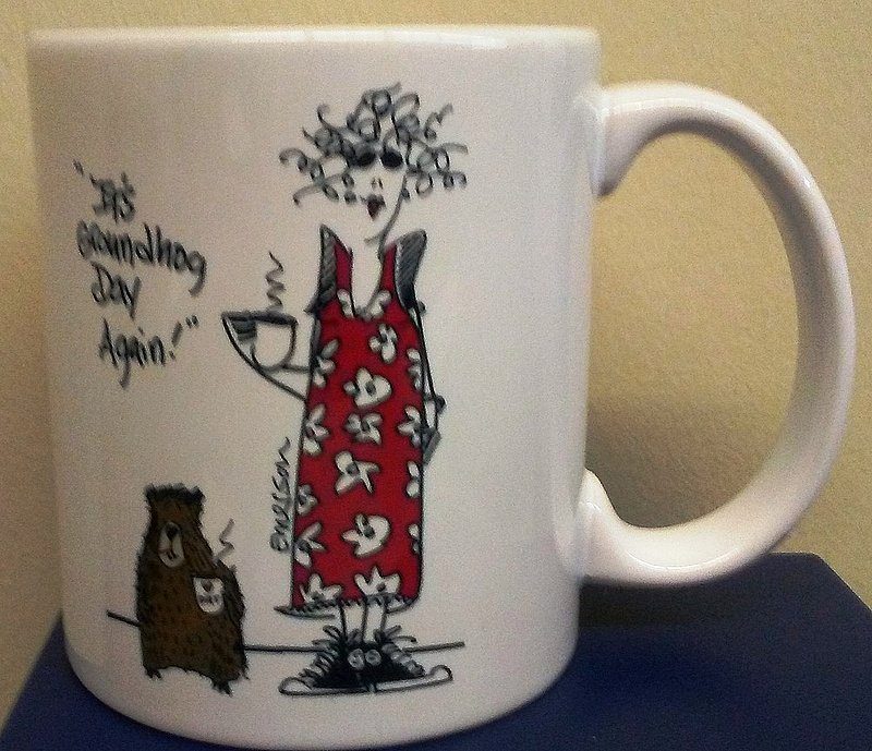 It's Groundhog Day Again Mug Sku#1794