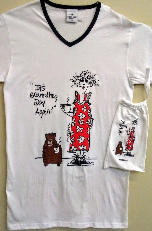 It's Groundhog Day Again Night Shirt in a Bag Sku#1803-small/medium Sku#1804-large/xlarge Sku#1808-onesize fits most (2X)