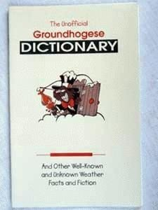 Unofficial Groundhogese Dictionary Sku#277