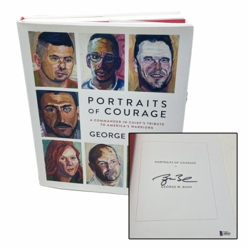 George W. Bush Autographed Signed Book Portraits of Courage: A Commander in Chief's Tribute to America's Warriors - BAS Authentic