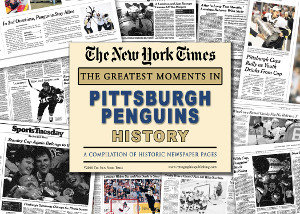 Pittsburgh Penguins Hockey Greatest Moments in History New York Times Historic Newspaper Compilation