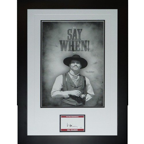 Val Kilmer Autographed Signed Tombstone Say When Deluxe Framed 12X18 Poster Piece - JSA