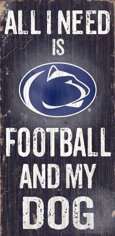 """All I Need Is Penn State Football and My Dog"" Wooden Sign Nittany Lions (PSU)"