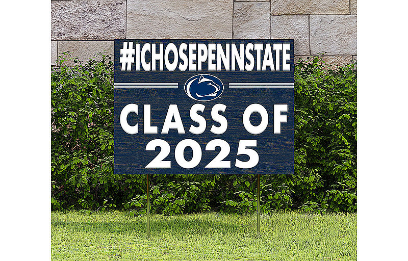 I Chose Penn State Class of 2025 Lawn Sign