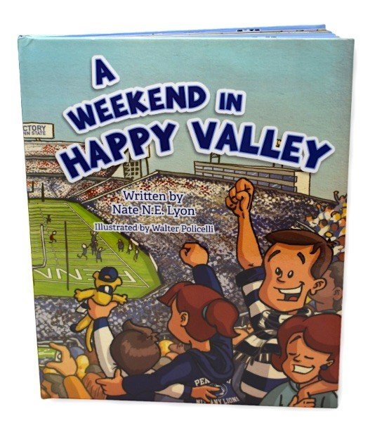 Penn State A Weekend in Happy Valley Children's Book Nittany Lions (PSU) ISBN:978-1-68401-409-5