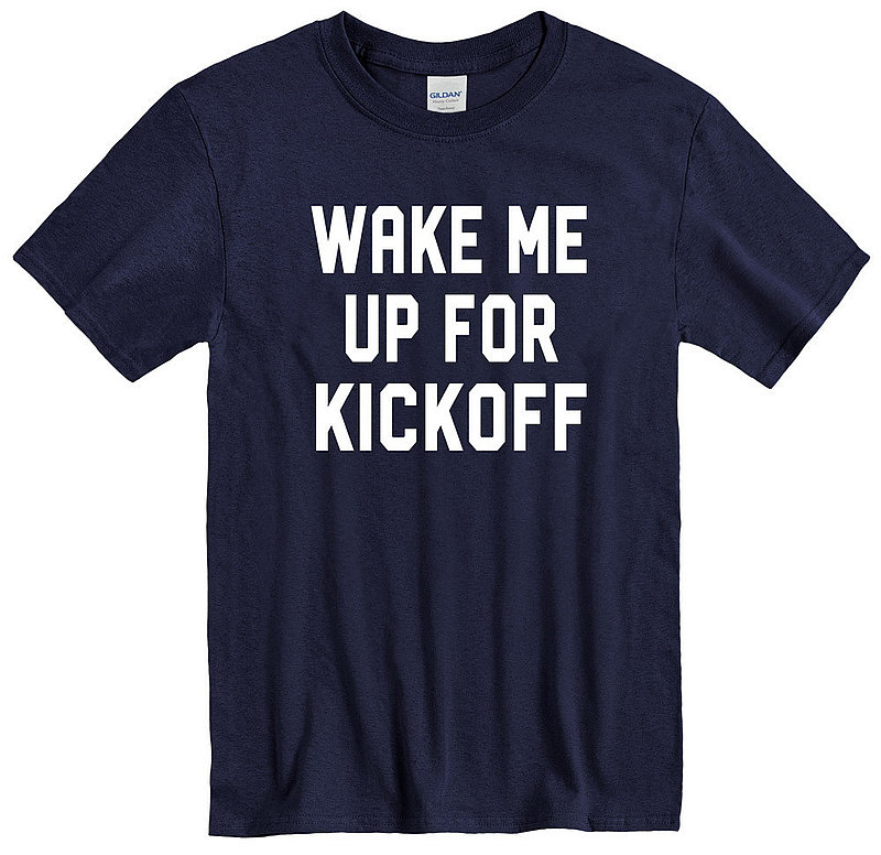 Wake Me Up For Kick Off T-Shirt