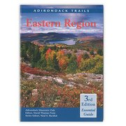 Adironack Mountain Club Adirondacks Trails: Eastern Region 101711 (Adironack Mountain Club)
