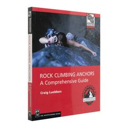 The Mountaineers Books Rock Climbing Anchors - A Comprehensive Guide