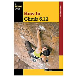 How To Climb 5.12 3rd edition.