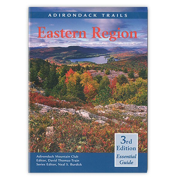 Adironack Mountain Club Adirondacks Trails: Eastern Region Guide Book 101711 (Adironack Mountain Club)