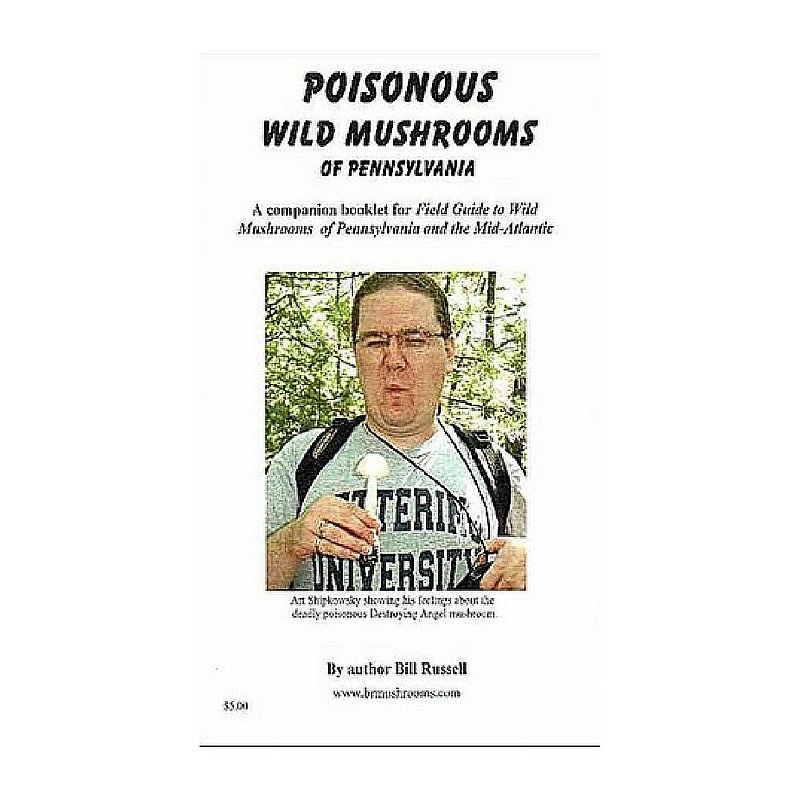 Bill Russell Poisonous Wild Mushrooms of Pennsylvania Booklet POISONOUSWILD (Bill Russell)