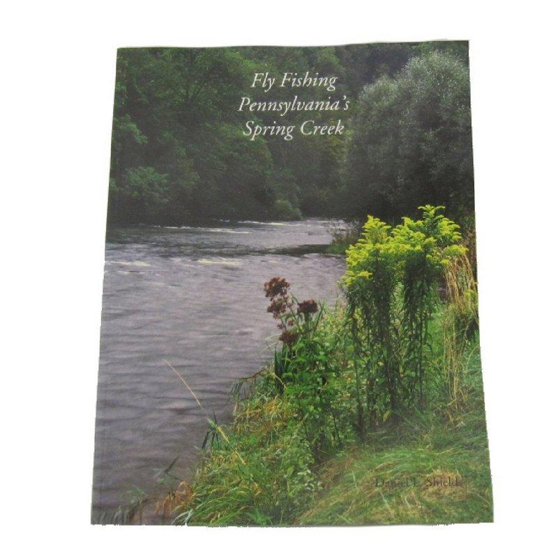 Dan Shields Fly Fishing Pennsylvania's Spring Creek Book 096668821X (Dan Shields)