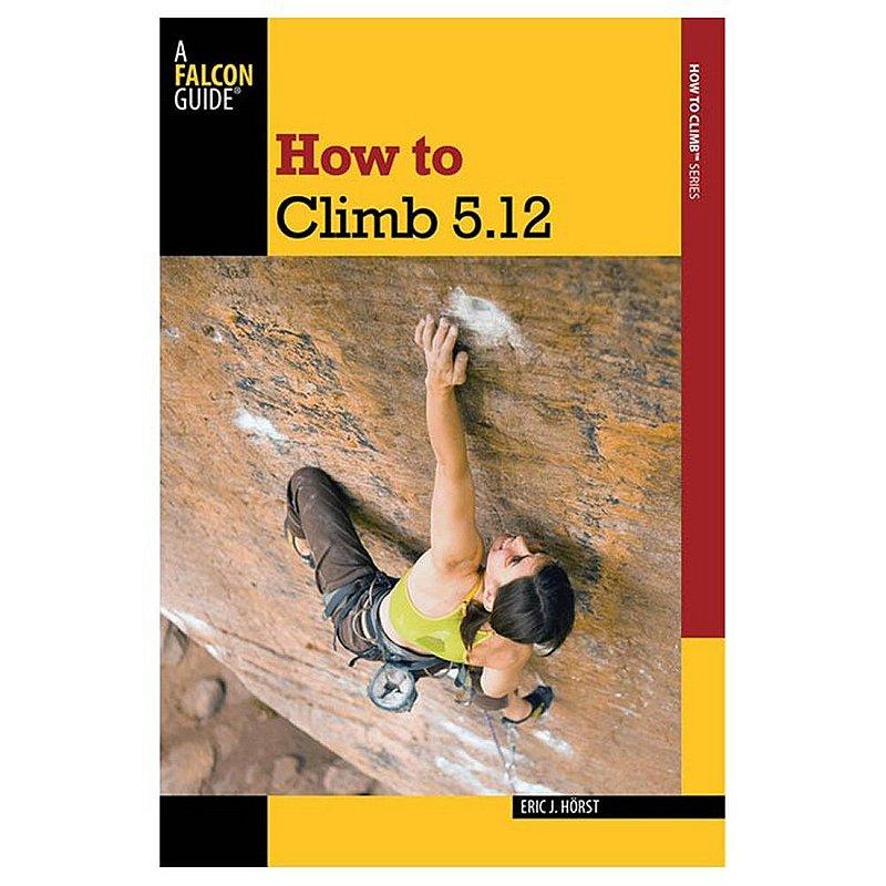 Falcon How To Climb 5.12 3rd edition Book 100638 (Falcon)