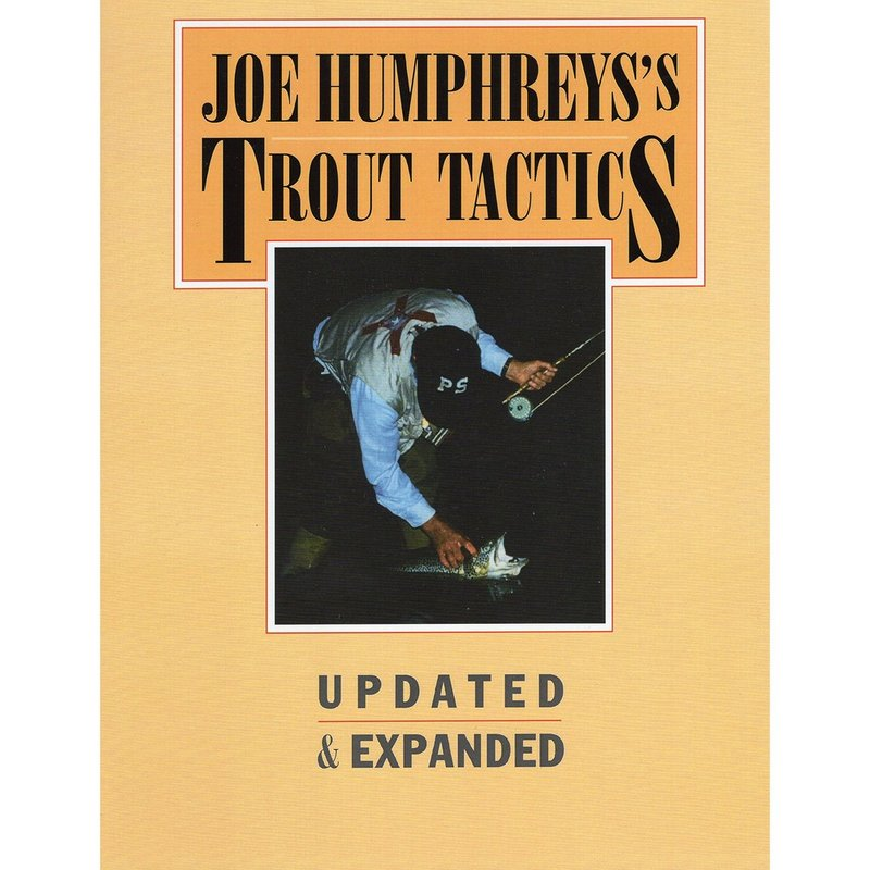 Joe Humphreys Trout Tactics Book TROUTTACTICS (Joe Humphreys)