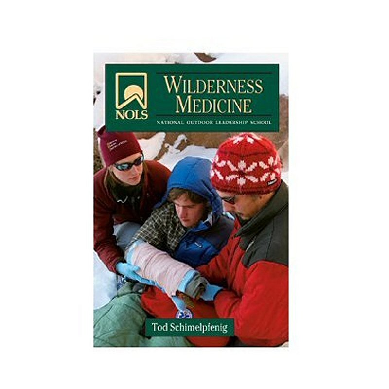 National Outdoor Leadership Sc NOLS Wilderness Medicine Book 101656 (National Outdoor Leadership Sc)