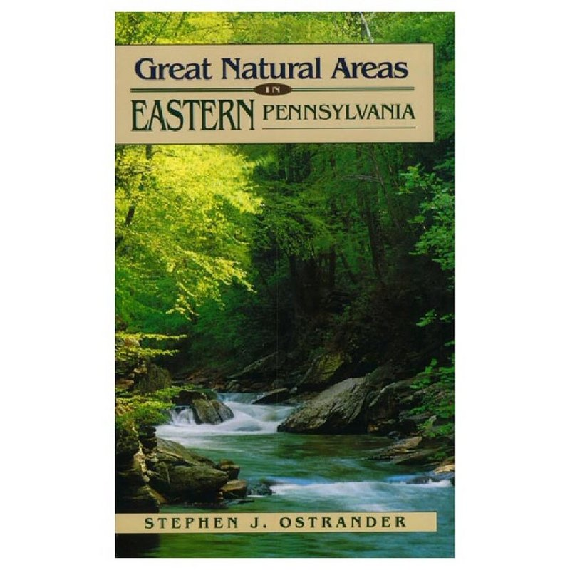 Stackpole Books Great Natural Areas of Eastern Pennsylvania Guide Book 602705 (Stackpole Books)