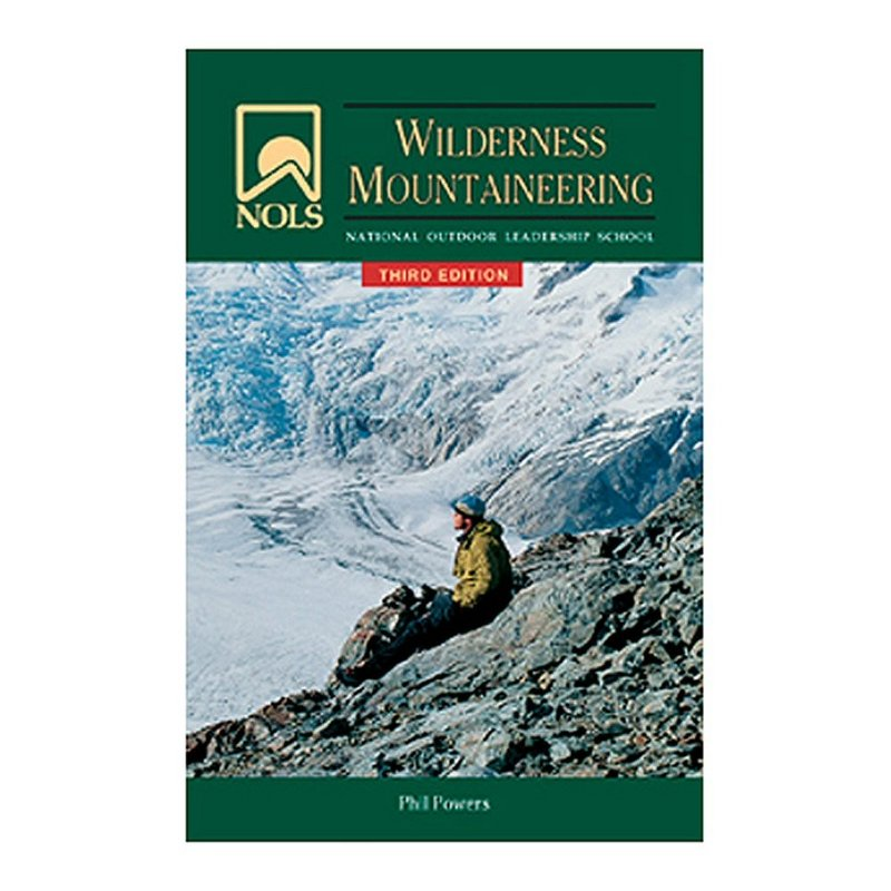Stackpole Books NOLS Wilderness Mountaineering Book 100056 (Stackpole Books)