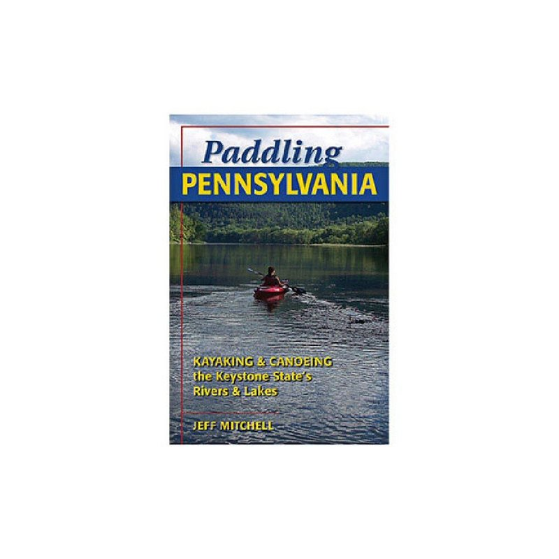 Stackpole Books Paddling Pennsylvania Guide Book 101660 (Stackpole Books)